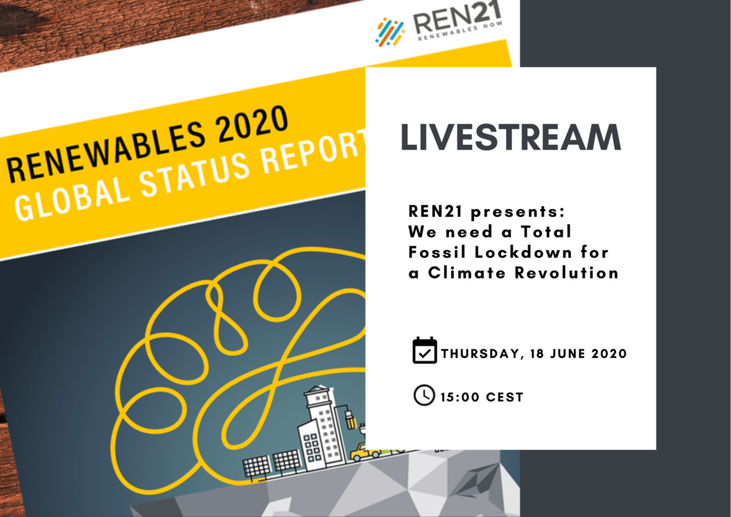 Livestrea. REN21 present: We need a Total Fossil Lockdown for a Climate Revolution