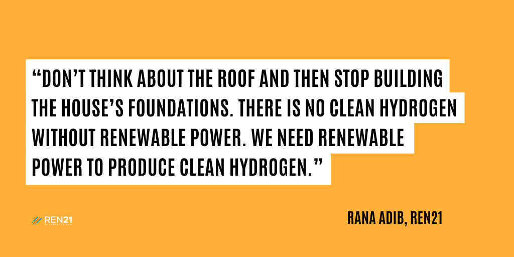 "Yellow Background with the following quote: ""Don't think about and plan the roof, and then stop building the house's foundations. There is no clean hydrogen without renewable power. We need renewable power to produce clean hydrogen."""